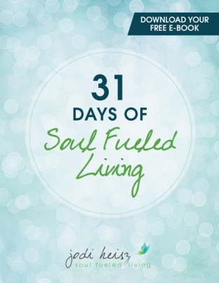 Get Your Free 31 Days of Soul Fueled Living E-Book!